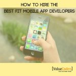 8 Tips On Hiring The Best Fit Mobile App Developer