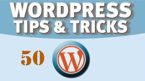 50 WordPress Tips and Tricks