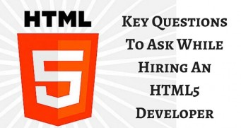 Key Questions To Ask While Hiring An HTML5 Developer