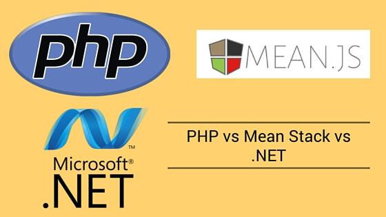 PHP vs Mean Stack vs .NET