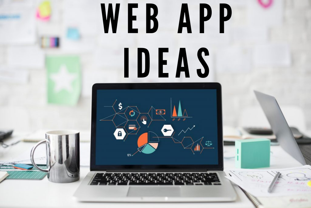 debbb3146 20 Best Web App Ideas For Your Startup Business
