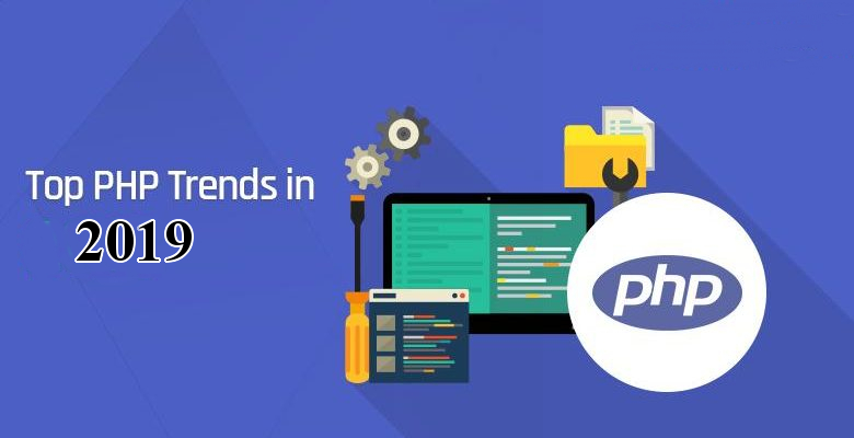Top 5 PHP Web Development Trends That Will Dominate In 2019