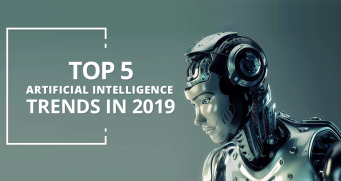 Top 5 Trends of Artificial Intelligence (AI) 2019 [Infograph]