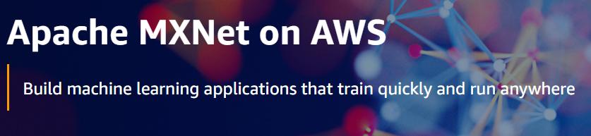 MXNet on AWS machine learning frameworks