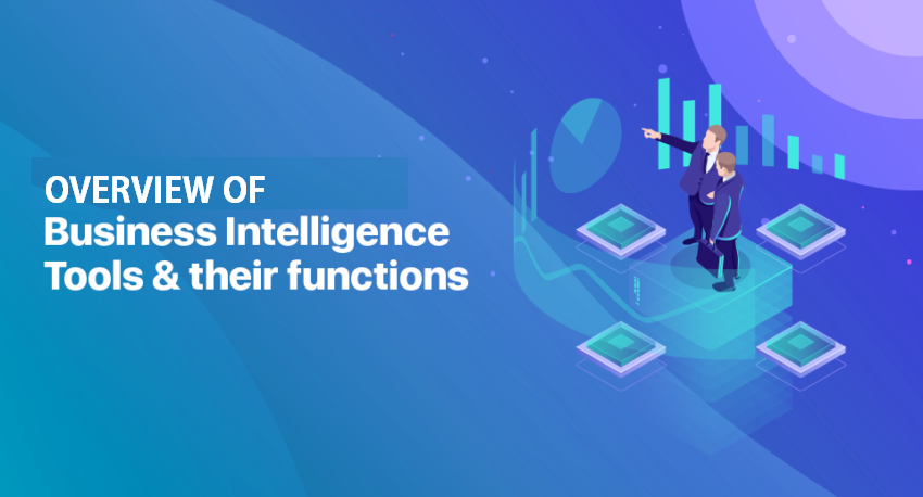 Overview of Business Intelligence Tools & Their Functions