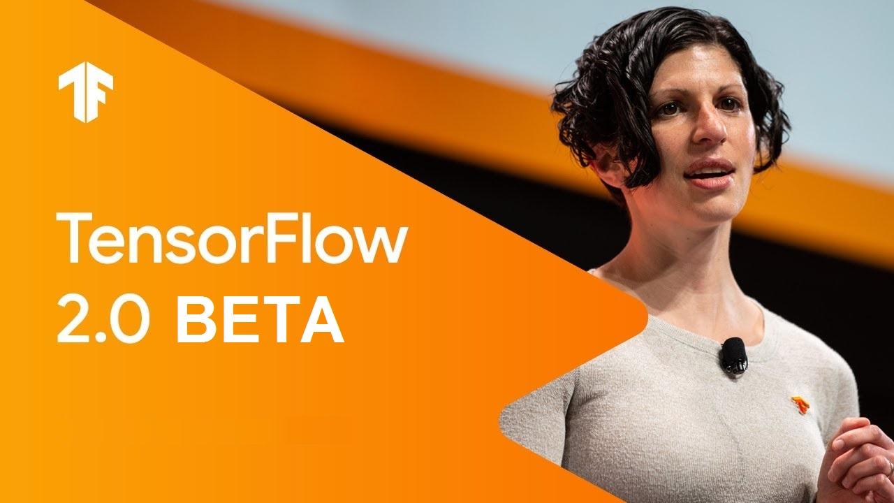 Tensorflow 2.0 Beta Machine learning framework