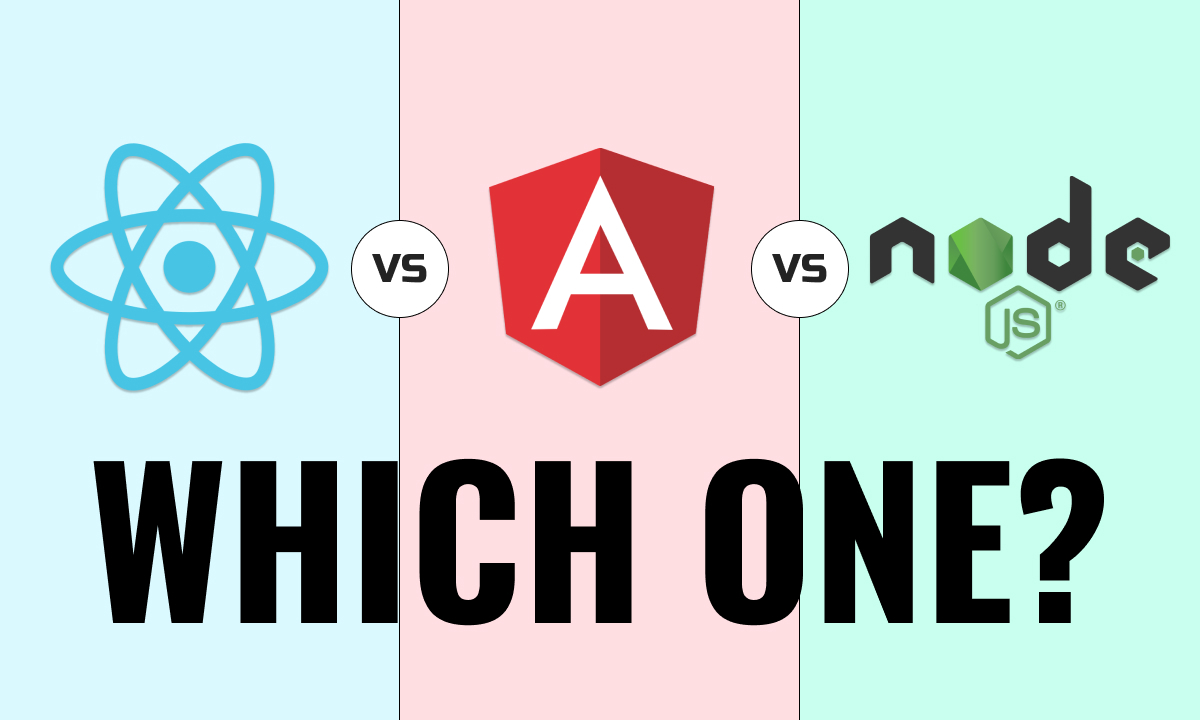 AngularJS Vs ReactJS VS NodeJS Comparison | Which One is the Best