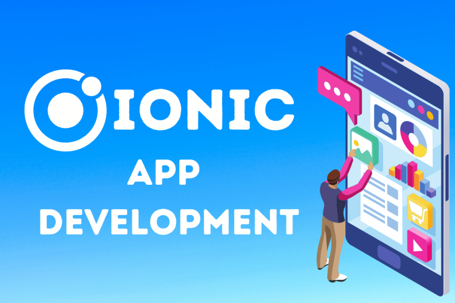 10+ Reasons Why You Should Go For Ionic To Develop Mobile Apps?