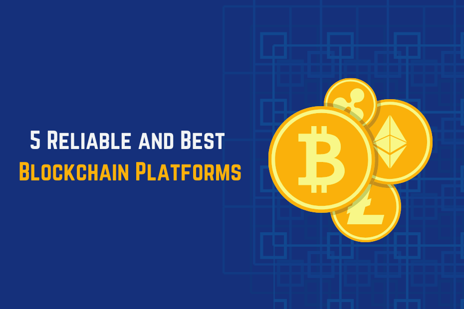 Reliable and Best Blockchain Platforms