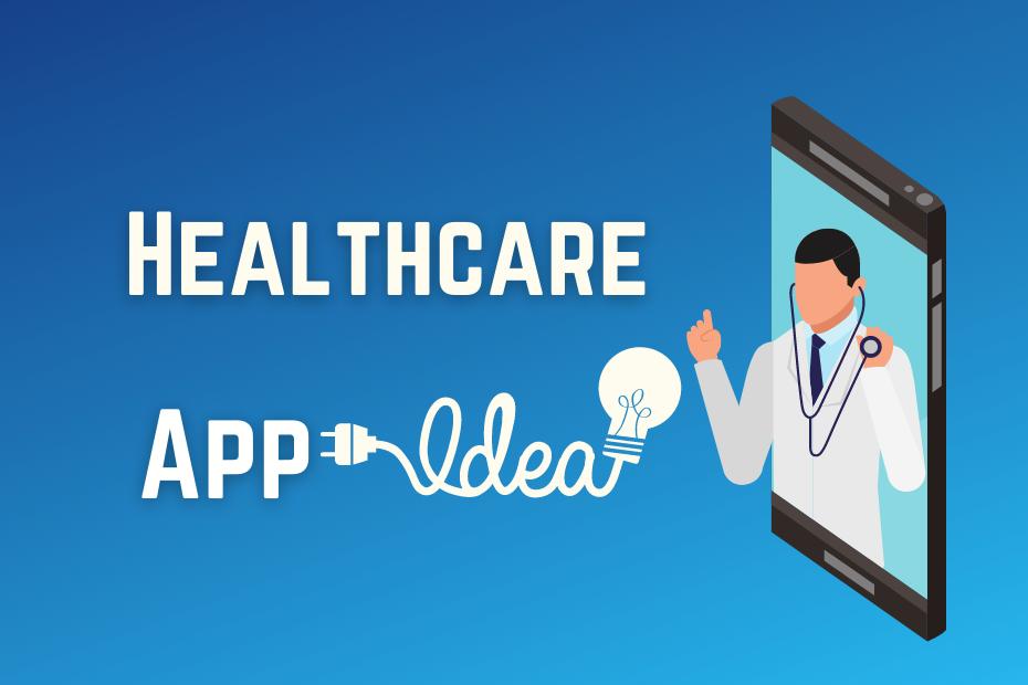 Healthcare Mobile App Idea